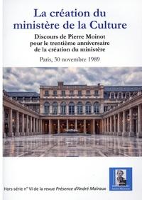 Kees Snoek - Présence d'André Malraux Hors-série N° 6 : La création du ministère de la Culture - Discours de Pierre Moinot pour le trentième anniversaire de la création du ministère.