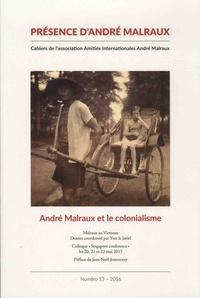 Yves Le Jariel - Présence d'André Malraux N° 13/2016 : André Malraux et le colonialisme.