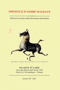 Nathalie Lemière-Delage - Présence d'André Malraux N° 8-9/2011 : Malraux et l'Asie - Journée d'étude du 4/2/2009 au Musée des arts asiatiques Guimet.