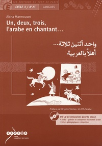 Aïcha Marmouset - Un, deux, trois, l'arabe en chantant.... 1 CD audio