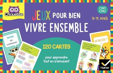 Aïcha Tarek - Jeux pour bien vivre ensemble CM1 CM2 9-11 ans - 120 cartes pour apprendre en s'amusant.