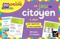 Aïcha Tarek et Adrien Siroy - Le jeu du citoyen CM1-CM2 - 5 jeux pour apprendre à vivre ensemble, 120 cartes.