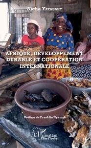Afrique, développement durable et coopération internationale - Aïcha Yatabary pdf epub