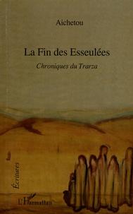 Aichetou - La Fin des Esseulées - Chroniques du Trarza.