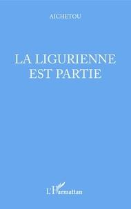 Aichetou - La ligurienne est partie.