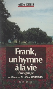 Aïda Greis et Jean Bernard - Frank, un hymne à la vie.