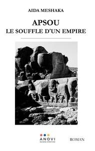 Aïda Meshaka - Apsou - Le Souffle d'un Empire.