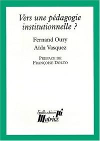 Aïda Vasquez et Fernand Oury - Vers une pédagogie institutionnelle ?.