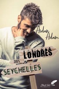Télécharger depuis google books mac os Londres aux Seychelles en francais CHM 9782379930362