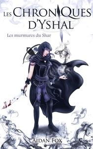 Aidan Fox - Intégrale Les Murmures du Shar.