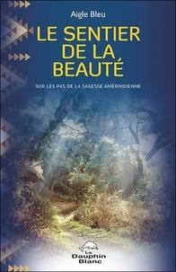 Le sentier de la beauté - Sur les pas de la sagesse amérindienne.pdf
