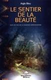 Aigle Bleu - Le sentier de la beauté.