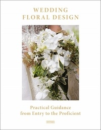 Aihong Li - Wedding Floral Design - Practical Guidance from Entry to the Proficient.