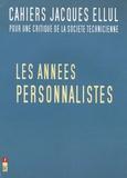 Jacques Ellul et Jean-Louis Loubet del Bayle - Cahiers Jacques Ellul N° 1/2003 : Les années personnalistes.