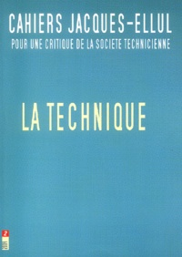 Didier Nordon et Jacques Ellul - Cahiers Jacques Ellul N° 2/2004 : La technique.