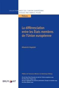 Aikaterini Angelaki - La différenciation entre les Etats membres de l'Union européenne.