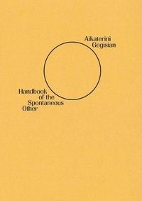 Aikaterini Gegisian - Handbook of the Spontaneus Other.