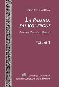 Aileen ann Macdonald - La Passion du Rouergue - Présentée, Traduite et Annotée Volume 1 / Volume 2.