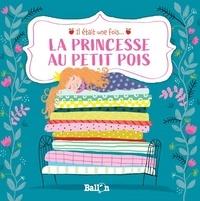Ailie Busby et Katleen Put - La princesse au petit pois.