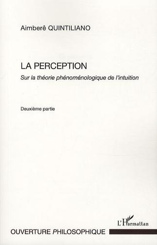 Aimberê Quintiliano - La perception - Sur la théorie phénoménologique de l'intuition, deuxième partie.
