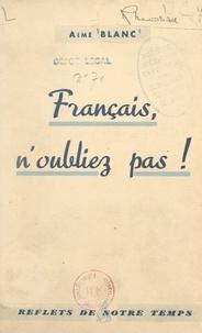 Aimé Blanc et Jean-Paul Renard - Français, n'oubliez pas !.