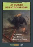 Aimé Bocquet - Les oubliés du lac de Paladru - Ils dormaient depuis 5000 ans à Charavines en Dauphiné. 1 DVD