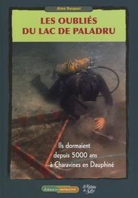 Aimé Bocquet - Les oubliés du lac de Paladru - Ils dormaient depuis 5000 ans à Charavines en Dauphiné.