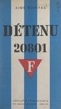 Aimé Bonifas et Marc Boegner - Détenu 20801 - Deux ans dans les bagnes nazis.