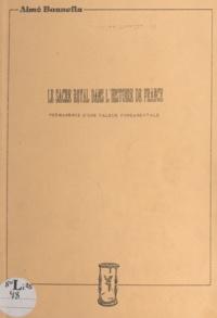 Aimé Bonnefin - Le sacre royal dans l'histoire de France - Permanence d'une valeur fondamentale.