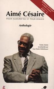 Aimé Césaire - Aimé Césaire - Pour aujourd'hui et pour demain.