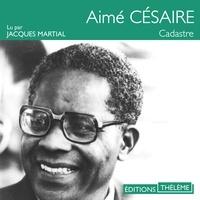 Aimé Césaire et Jacques Martial - Cadastre.