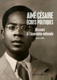 Aimé Césaire - Ecrits politiques - Discours à l'Assemblée nationale (1945-1983).