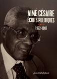 Aimé Césaire - Ecrits politiques - Tome 4, 1972-1987.