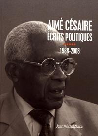 Aimé Césaire - Ecrits politiques - Tome 5, 1988-2008.