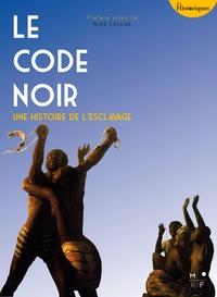 Aimé Césaire et Julia Ferloni - Le Code noir - Une histoire de l'esclavage.