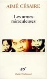 Aimé Césaire - Les armes miraculeuses.