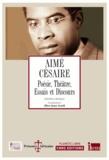 Aimé Césaire - Poésie, théâtre, essais et discours.