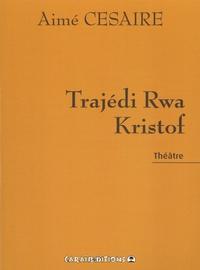 Aimé Césaire - Trajédi rwa Kristof.