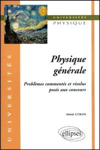PHYSIQUE GENERALE. Problèmes commentés et résolus posés aux concours.pdf
