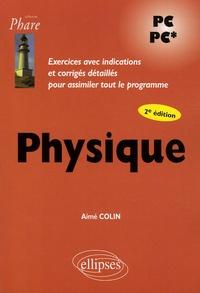 Aimé Colin - Physique - Exercices avec indications et corrigés détaillés pour assimiler tout le programme.