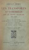 Aimé Doumenc et Paul Heuzé - Les transports automobiles sur le front français, 1914-1918.