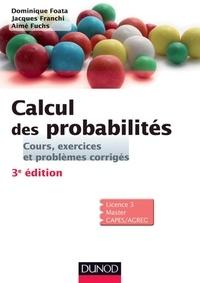 Aimé Fuchs et Jacques Franchi - Calcul des probabilités - Cours, exercices et problèmes corrigés.