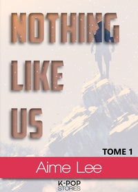 Aime Lee - Nothing Like Us - tome 1.