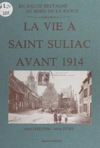 Aimé Lefeuvre et Julien Pétry - En Haute Bretagne, au bord de la Rance : la vie à Saint Suliac avant 1914.