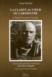 Aimé Michel - La clarté au coeur du labyrinthe - Chroniques sur la science et la religion publiées dans France Catholique (1970-1992).