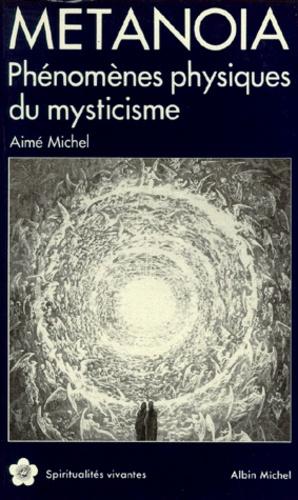 METANOIA. Phénomènes physiques du mysticisme