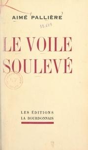 Aimé Pallière - Le voile soulevé.