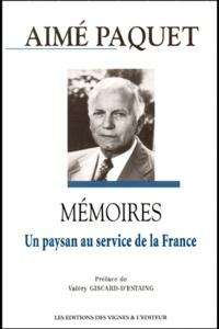Aimé Paquet - Mémoires - Un paysan au service de la France.