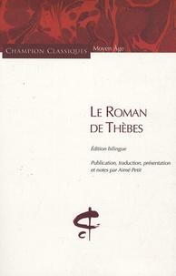 Aimé Petit - Le Roman de Thèbes.