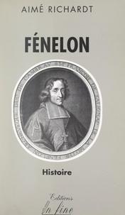 Aimé Richardt et Emmanuel Bourassin - Fénelon.